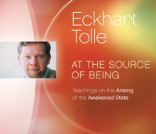 At the Source of Being : Teachings on the Arising of the Awakened State, CD-Audio Book