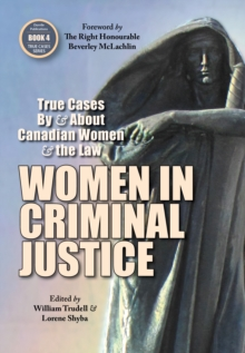 Women in Criminal Justice : True Cases By and About Canadian Women and the Law, EPUB eBook