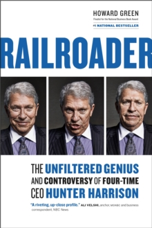 Railroader : The Unfiltered Genius and Controversy of Four-Time CEO Hunter Harrison, Hardback Book