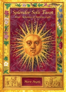 Splendor Solis Tarot : Inner Alchemies of Mithraic Light, Cards Book