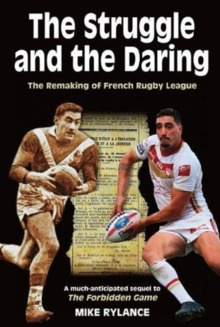 The Struggle and the Daring : The remaking of French rugby league, Paperback / softback Book