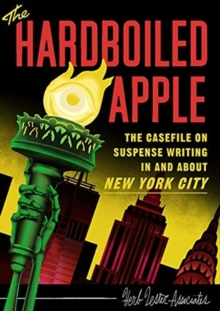 The Hard-Boiled Apple : A guide to pulp and suspense fiction in New York City, Sheet map, folded Book