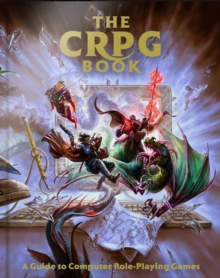 The CRPG Book: A Guide to Computer Role-Playing Games, Hardback Book