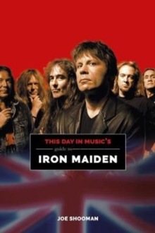 This Day In Music's Guide To Iron Maiden, Paperback / softback Book