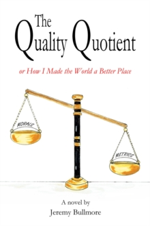 The Quality Quotient or How I Made the World a Better Place, Hardback Book