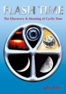 FLASH TIME : THE DISCOVERY & MEANING OF CYCLIC TIME, Paperback / softback Book