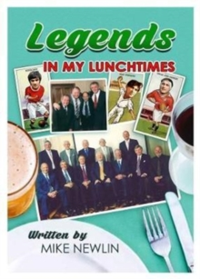 Legends in my Lunchtimes, Paperback Book