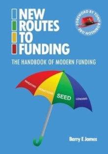 New Routes to Funding : The Handbook of Modern Funding, Paperback / softback Book
