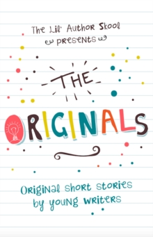 The Originals : Original Short Stories by Young Authors, Paperback / softback Book