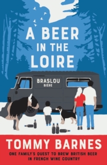 A Beer in the Loire, Hardback Book