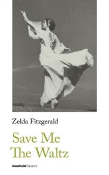 Save Me The Waltz, Paperback / softback Book