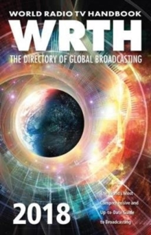 World Radio TV Handbook 2018 : The Global Directory of Broadcasting, Paperback Book
