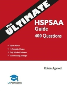 The Ultimate HSPSAA Guide : Fully Worked Solutions, Time Saving Techniques, Score Boosting Strategies, 15 Annotated Essays, HSPS Admissions Assessment, UniAdmissions Cambridge Test, Paperback / softback Book