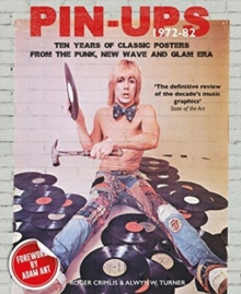 Pin-Ups 1972-82 : Ten Years Of Classic Posters From The Punk, New Wave And Glam Era, Paperback / softback Book