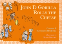 John D Gorilla Rolls the Cheese, Paperback Book