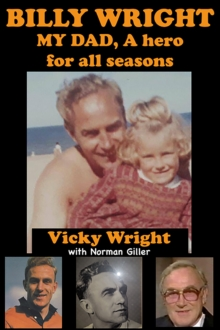 BILLY WRIGHT, MY Dad : A Hero for All Seasons, Paperback / softback Book