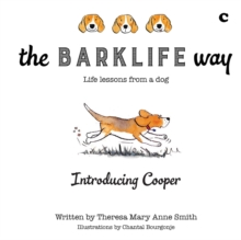The Barklife Way: life lessons from a dog : Introducing Cooper, EPUB eBook