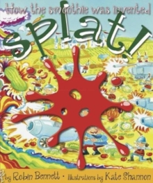 Splat! : How the smoothie was invented, Paperback / softback Book