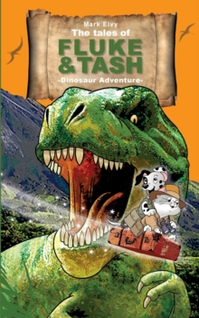 The Tales of Fluke and Tash - Dinosaur Adventure, Paperback / softback Book