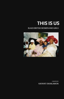 This is Us : Black British Women and Girls, Paperback / softback Book
