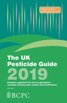 The UK Pesticide Guide 2019, Paperback / softback Book