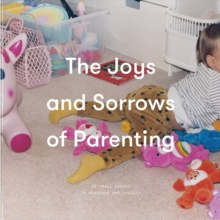 The Joys and Sorrows of Parenting, Board book Book