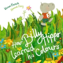 How Billy Hippo Learned His Colours, Paperback / softback Book