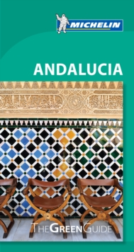 Andalucia - Michelin Green Guide : The Green Guide, Paperback / softback Book