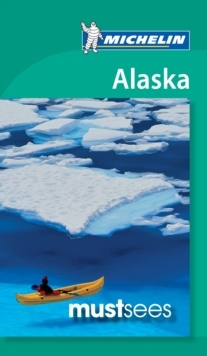 Alaska - Michelin Must Sees : Must Sees, Paperback Book