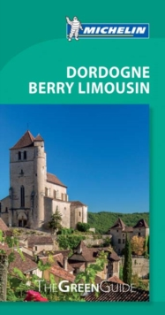 Dordogne Berry Limousin - Michelin Green Guide : The Green Guide, Paperback / softback Book