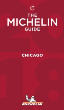 Michelin Guide Chicago 2018 : Restaurants, Paperback Book