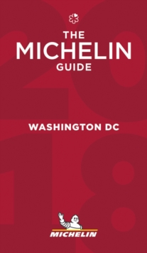 Washington 2018 - The Michelin Guide : The Guide MICHELIN, Paperback / softback Book