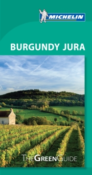 Michelin Green Guide Burgundy Jura, Paperback Book