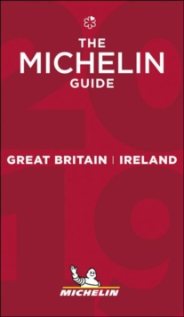 Great Britain & Ireland - The MICHELIN Guide 2019 : The Guide Michelin, Paperback / softback Book