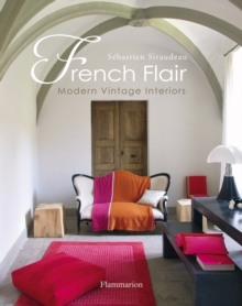 French Flair : Modern Vintage Interiors, Hardback Book