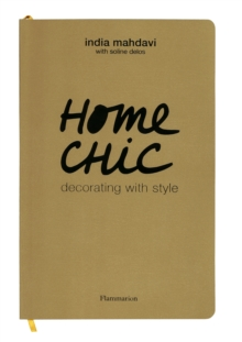 Home Chic : Decorating with Style, Paperback Book