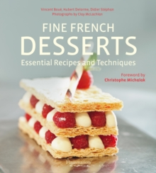Fine French Desserts: Essential Techniques and Recipes, Hardback Book