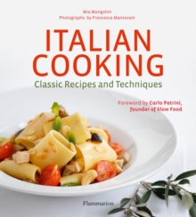 Italian Cooking: Classic Recipes and Techniques, Hardback Book