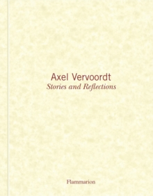 Axel Vervoordt: Stories and Reflections, Hardback Book