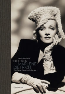 Obsession: Marlene Dietrich : The Pierre Passebon Collection, Hardback Book