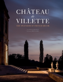 Chateau de Villette : The Splendor of French Decor, Hardback Book
