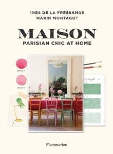 Maison: Parisian Chic at Home, Hardback Book