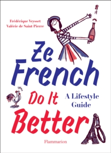 Ze French Do it Better : A Lifestyle Guide, Paperback / softback Book