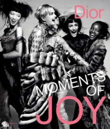 Dior: Moments of Joy, Hardback Book