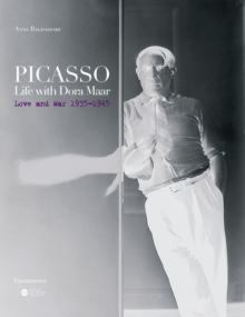 Picasso: Life with Dora Maar : Love and War 1935-1945, Hardback Book