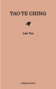 Lao Tzu : Tao Te Ching : A Book About the Way and the Power of the Way, EPUB eBook