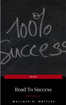 Road to Success: The Classic Guide for Prosperity and Happiness, EPUB eBook