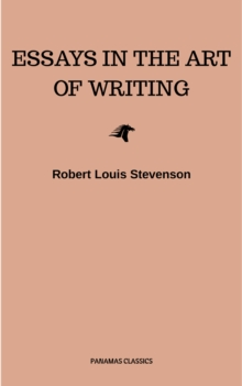 Essays in the Art of Writing (Annotated), EPUB eBook