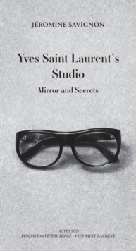 Yves Saint Laurent's Studio, Hardback Book