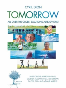 Tomorrow : All Over the Globe, Solutions Already Exist, Paperback Book